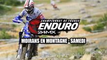 Enduro – 24MX – Moirans en Montagne – Résumé Samedi