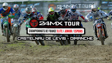 24MX Tour – Castelnau de Levis : Résumé Dimanche