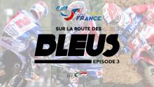 Motocross des Nations 2016 : Sur la route des Bleus – épisode 3