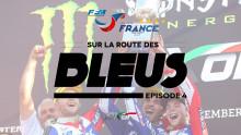 Motocross des Nations 2016 : Sur la route des Bleus – épisode 4