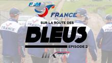 Motocross des Nations 2017 : Sur la route des Bleus – épisode 2