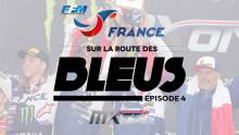 Motocross des Nations 2017 : Sur la route des Bleus – épisode 4