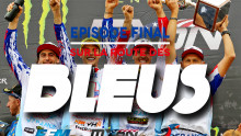 /// SUR LA ROUTE DES BLEUS : EPISODE FINAL ///