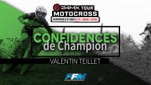 /// CONFIDENCES DE CHAMPION #2 – VALENTIN TEILLET ///