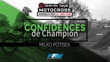 /// CONFIDENCES DE CHAMPIONS #3 – MILKO POTISEK ///