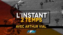 /// L'INSTANT 2T AVEC ARTHUR VIAL ///