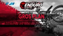 /// GROS PLAN – GAS GAS ///