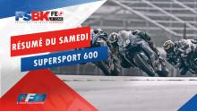 // RÉSUMÉ DU SAMEDI SUPERSPORT 600 //